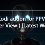Best Kodi addon for PPV 2018 ( Pay Per View ) [Latest Working]